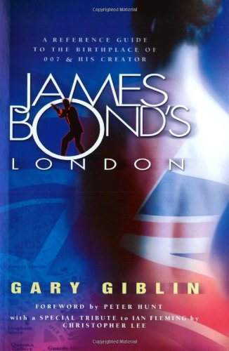 9780971313309: James Bond's London: A Reference Guide to Locations