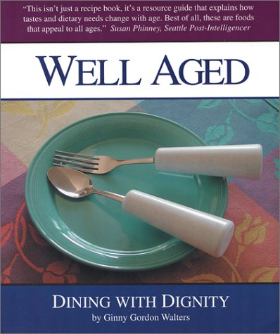 9780971313903: Well Aged: Dining With Dignity