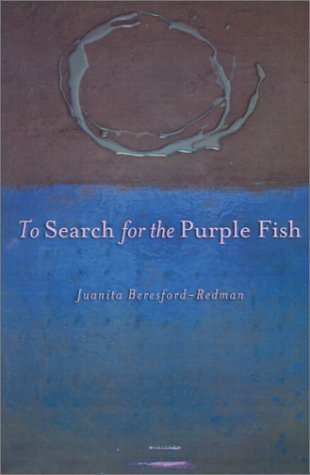 To Search for the Purple Fish: Juanita Beresford-Redman