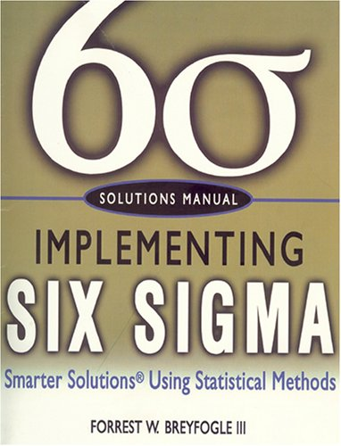 Solutions Manual, Implementing Six Sigma: Smarter Solutions: III, Forrest W.