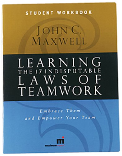 9780971322615: Learning the 17 Indisputable Laws of Teamwork: Embrace Them and Empower Your Team (Student Workbook)