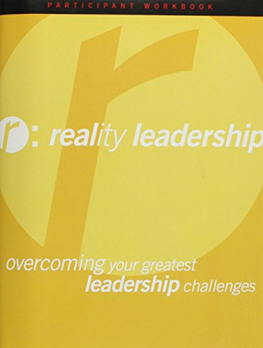 9780971322646: Reality Leadership: Overcoming Your Greatest Leadership Challenges Participant Guide