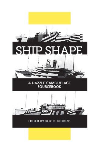 Ship Shape, a Dazzle Camouflage Sourcebook: An: Roy R. Behrens
