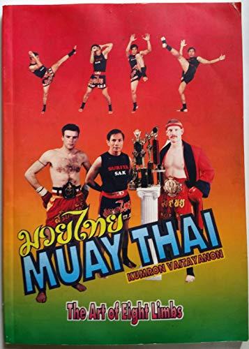 9780971325401: Muay Thai: The Art of Eight Limbs