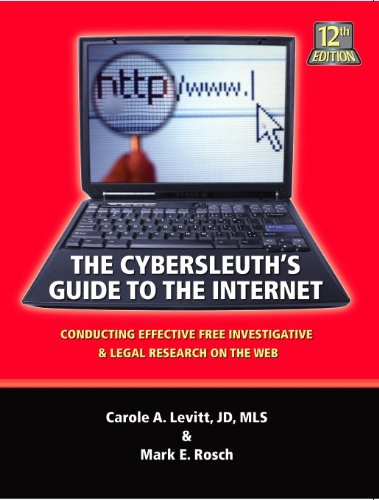 9780971325760: The Cybersleuth's Guide to the Internet: Conducting Effective Free Investigative & Legal Research on the Web