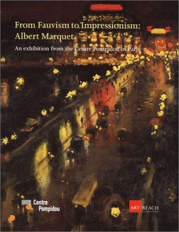 From Fauvism to Impressionism: Albert Marquet: Setford, David F.