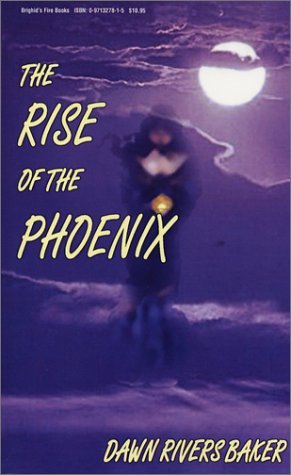 The Rise of the Phoenix: Dawn Rivers Baker