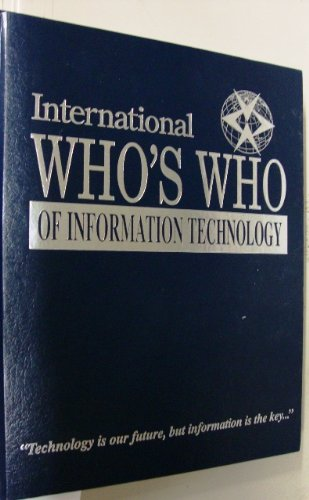 International WHO's WHO of Information Technology : Technology Is Our Future, but Information ...