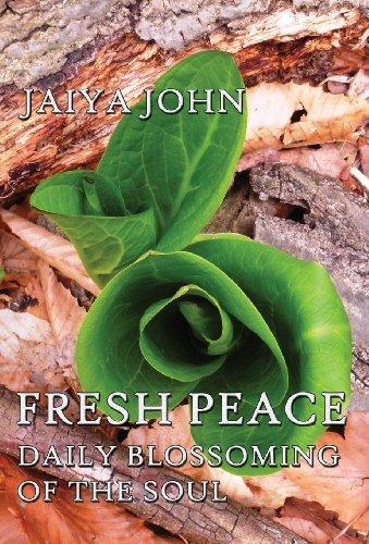 Fresh Peace: Daily Blossoming of the Soul: John, Jaiya