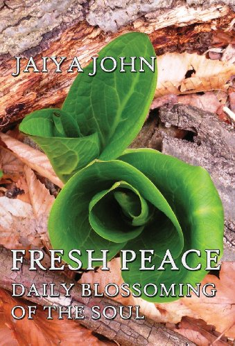 Fresh Peace: Daily Blossoming of the Soul: John, Jaiya