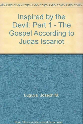 Inspired by the Devil: Part 1 -: Luguya, Joseph M.
