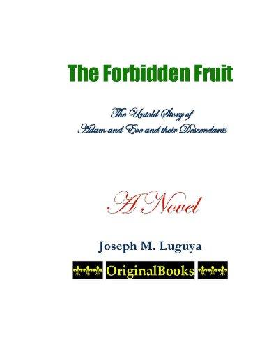 The Forbidden Fruit: The Untold Story of: Joseph M. Luguya