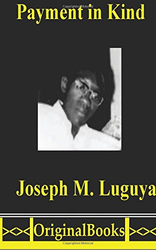 Payment in Kind: (2nd Revised Edition): Luguya, Joseph M.