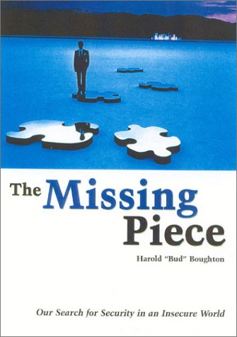 The Missing Piece; Our Search for Security in an Insecure World