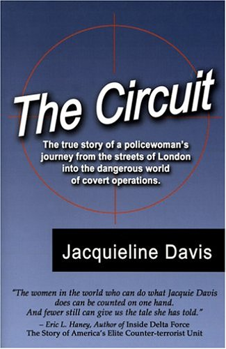 9780971331891: The Circuit: The True Story of a Policewoman's Journey from the Streets of London Into the Dangerous World of Covert Operations