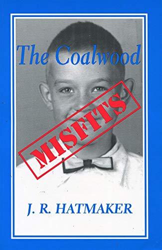9780971334205: Coalwood Misfits [Taschenbuch] by J. R. Hatmaker