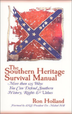 9780971335141: The Southern Heritage Survival Manual: More Than Ways You Can Defend Southern History, Rights Values