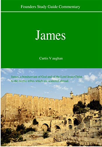 James (Founders Study Guide Commentary) (0971336148) by Curtis Vaughan