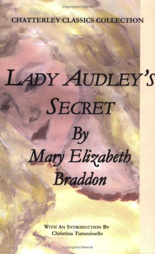 Lady Audley's Secret (Chatterley Classics Collection): Mary Elizabeth Braddon;