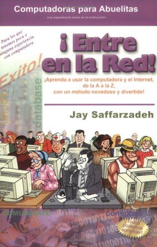 9780971337756: Entre en la Red!: Aprenda A Usar la Computadora y el Internet, de la A A la Z, Con un Metodo Novedoso y Divertido with DVD