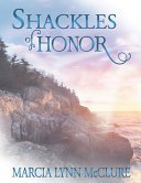 Shackles of Honor: Marcia Lynn McClure