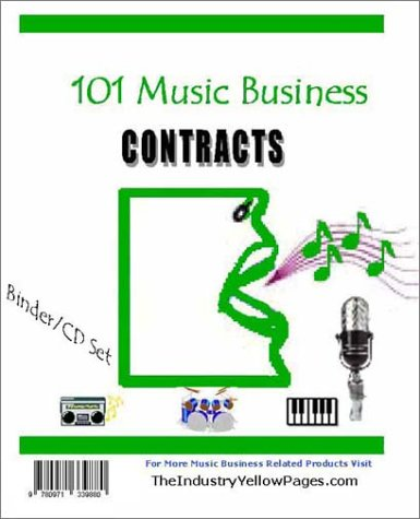 9780971339880: Music Contracts 101 - Updated Edition - Preprinted Binder / CD-ROM set containing over 100 contracts and agreements for recording artist, musicians, ... industry. Entertainment law at it's best!