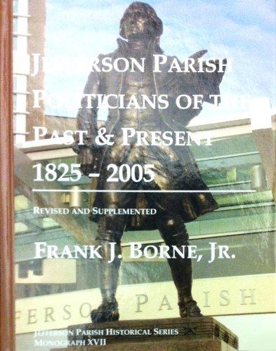 9780971339910: Jefferson Parish Politicians of the Past & Present, 1825-2005 (Jefferson Parish Historical)