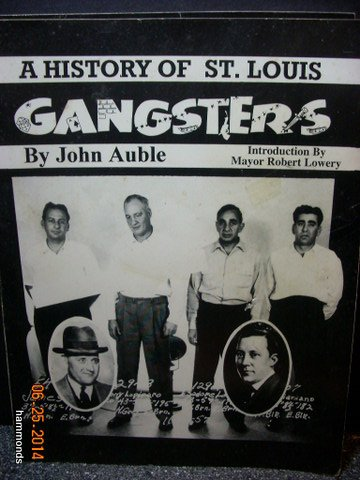 9780971340909: History of St. Louis Gangsters: a Chronology of Mob Activity on Both Sides of the River