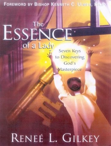 9780971341623: The Essence of a Lady: Seven Keys to Discovering God's Masterpiece
