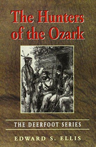 The Hunters of the Ozark (The Deerfood Series, 1): Ellis, Edward S.; Coghlan, John