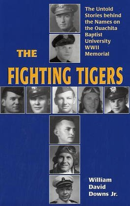9780971347052: Fighting Tigers: The Untold Stories Behind the Names on the Ouachita Baptist University WW II Memorial