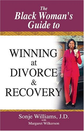 9780971347236: The Black Woman's Guide to Winning at Divorce and Recovery