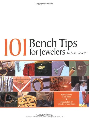 101 Bench Tips for Jewelers: Alan Revere