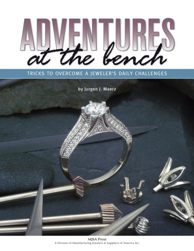9780971349575: Adventures at the Bench: Tricks to Overcome a Jeweler's Daily Challenges