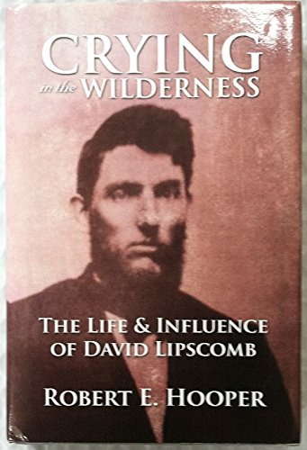 9780971349957: Crying in the Wilderness the Life & Influence of David Lipscomb