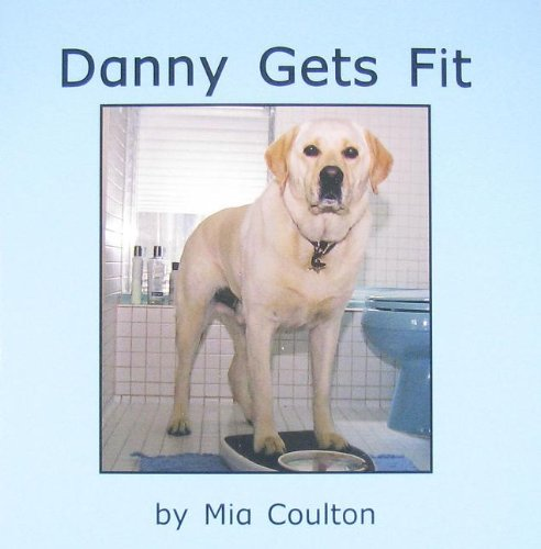 9780971351837: Danny gets fit (Get to Know Danny)