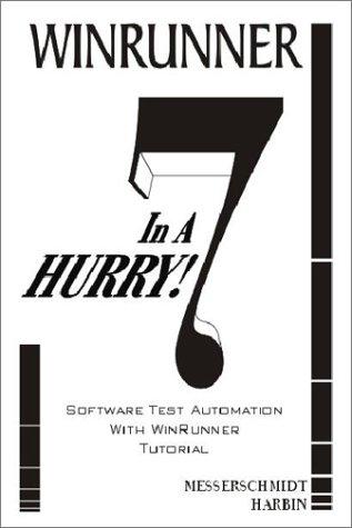 WinRunner 7 In A Hurry! Software Test: Harbin, Mark, Messerschmidt,