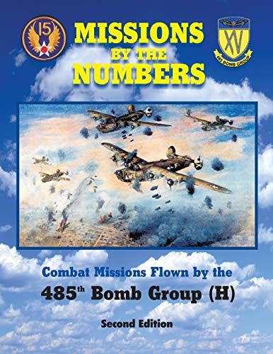 9780971353831: Missions by the Numbers: Combat Missions Flown by the 485h Bomb Group (H)