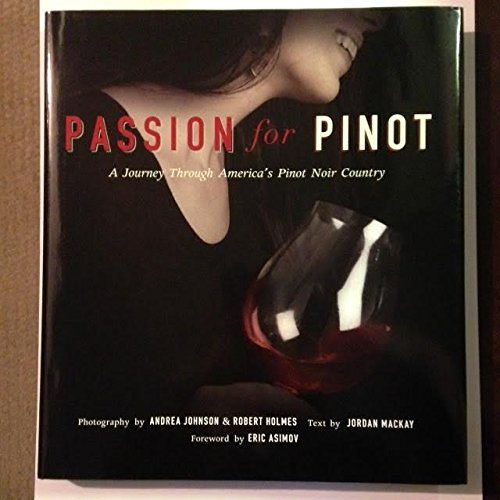 9780971355538: Passion for Pinot