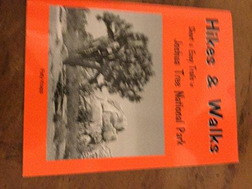 Hikes & Walks: Short & Easy Trails in Joshua Tree National Monument: Patty Knapp