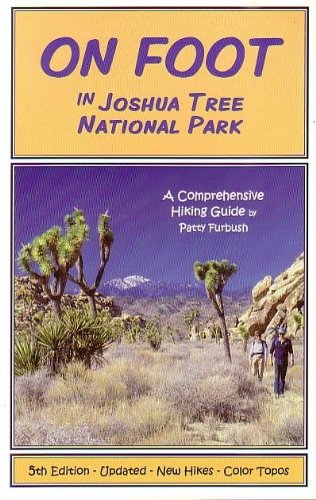 9780971357136: On Foot in Joshua Tree National Park: A Comprehensive Hiking Guide