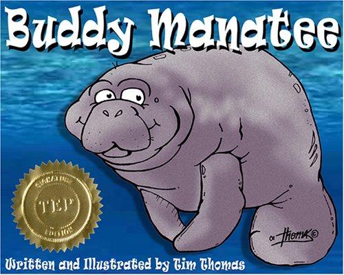 Buddy Manatee: Thomas, Timothy D