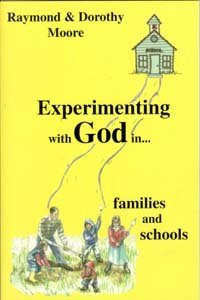 9780971359000: Experimenting with God / Moore, Raymond S & Dorothy