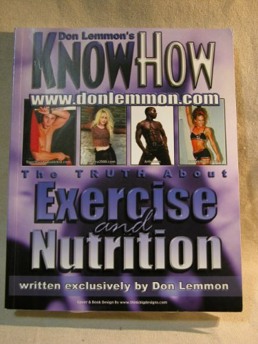 9780971360204: Don Lemmon's Know How - The Truth About Exercise and Nutrition
