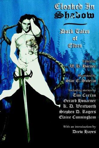 Cloaked in Shadow: Dark Tales of Elves: Elaine Cunningham, K.