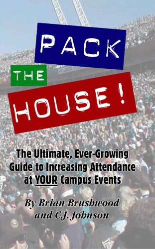 9780971364615: Pack the House! The Ultimate, Ever-Growing Guide to Increasing Attendance at YOUR Campus Events