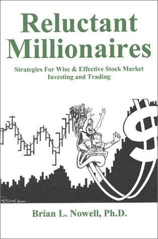 Reluctant Millionaires: Strategies for Wise and Effective: Brian L. Nowell