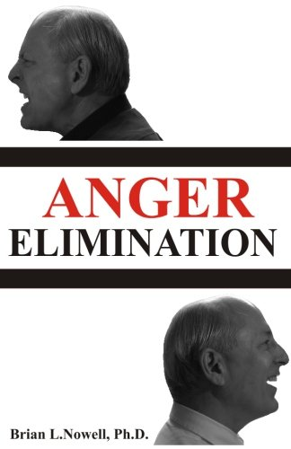 9780971365445: Anger Elimination: How you learn anger, why you do anger, and how to get rid of your anger forever