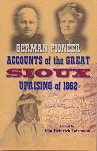 GERMAN PIONEER ACCOUNTS OF THE GREAT SIOUX: Tolzmann, Don Heinrich