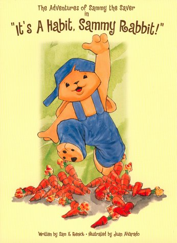 It's A Habit, Sammy Rabbit!: Renick, Sam X